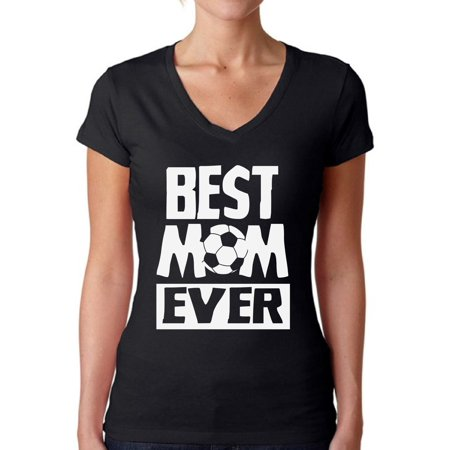 Awkward Styles Women's Best Mom Ever V-neck T-shirt Soccer Mom Gift (The Best Soccer Shoes Ever)