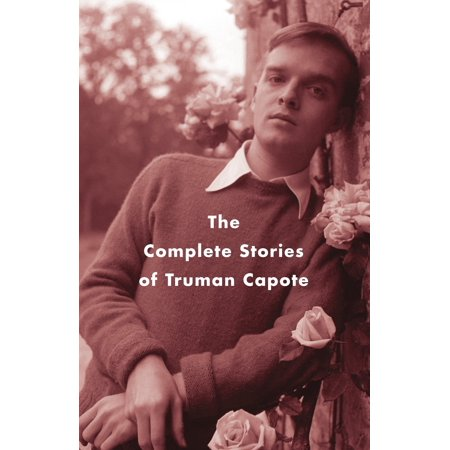 The Complete Stories of Truman Capote ()