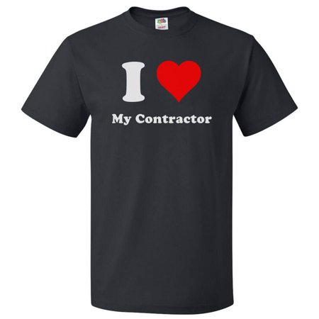 I Heart My Contractor T-shirt - I Love My Contractor Tee - Contractors Clothing