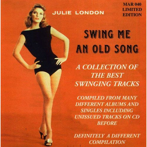 Julie London - Swing Me an Old Song [CD]