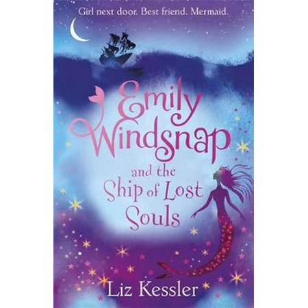 Emily Windsnap and the Ship of Lost Souls: Book 6 (Emily Windsnap And The Ship Of Lost Souls)
