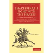 Shakespeare's Fight with the Pirates and the Problems of the Transmission of His Text