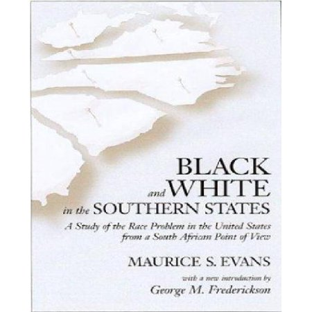 Black and White in the Southern States : A Study of the Race Problem in the United States from a South African Point of (Similarities Between South Africa And United States)