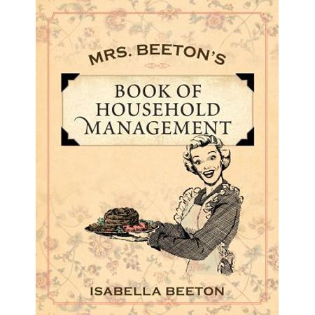 Mrs Beetons Cookery Book - Mrs. Beeton's Book of Household Management