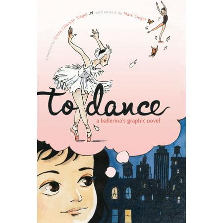 To Dance : A Ballerina's Graphic Novel (10 Best Graphic Novels)