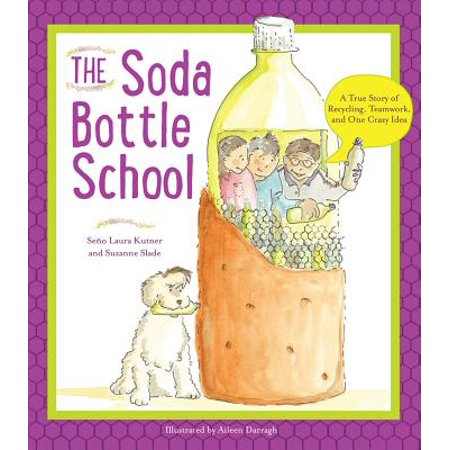 The Soda Bottle School : A True Story of Recycling, Teamwork, and One Crazy (Crazy Hair Day Ideas For Middle School)