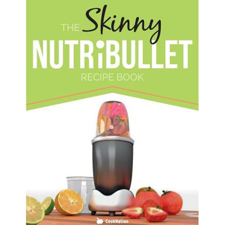 The Skinny Nutribullet Recipe Book : 80+ Delicious & Nutritious Healthy Smoothie Recipes. Burn Fat, Lose Weight and Feel Great! - Skinny Halloween Recipes