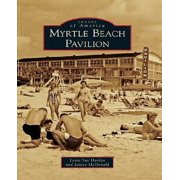 Myrtle Beach Pavilion (Images of America)