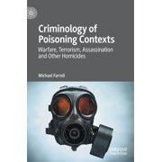 Criminology of Poisoning Contexts: Warfare, Terrorism, Assassination and Other Homicides (Hardcover)