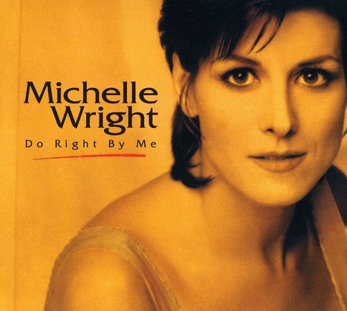 Michelle Wright - Do Right by Me [CD]