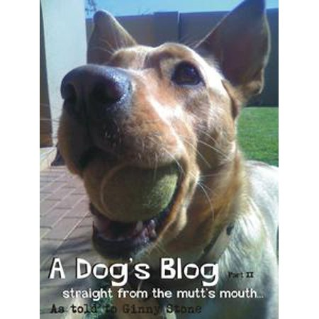A Dog's Blog II: Straight From The Mutt's Mouth! - eBook - A Dog With A Blog Halloween