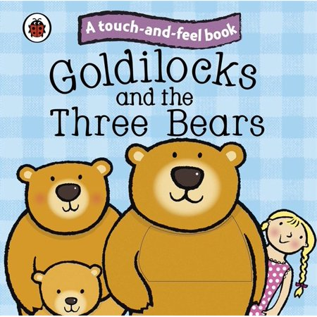 Touch and Feel Fairy Tales Goldilocks and the Three (Goldilocks And The Three Bears Activity Sheets)