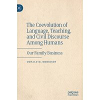 The Coevolution of Language, Teaching, and Civil Discourse Among Humans (Hardcover)