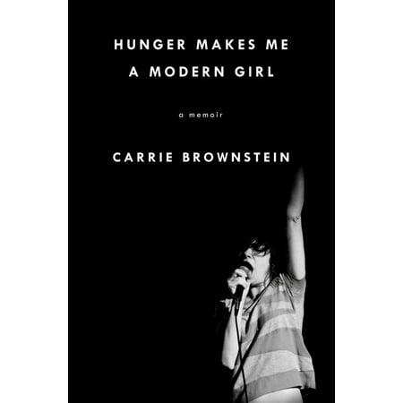 Hunger Makes Me a Modern Girl : A Memoir (Hunger Makes Me A Modern Girl Synopsis)