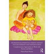 Neurodevelopmental Parent-Infant Psychotherapy and Mindfulness - eBook