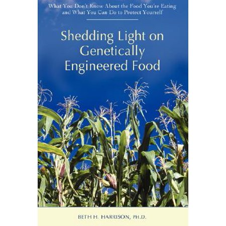 Shedding Light on Genetically Engineered Food : What You Don't Know about the Food You're Eating and What You Can Do to Protect Yourself Do It Yourself Outdoor Lighting