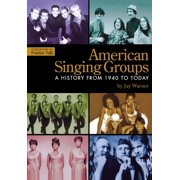 American Singing Groups: A History 1940 to Today (Paperback)