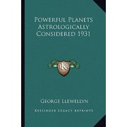 Powerful Planets Astrologically Considered 1931