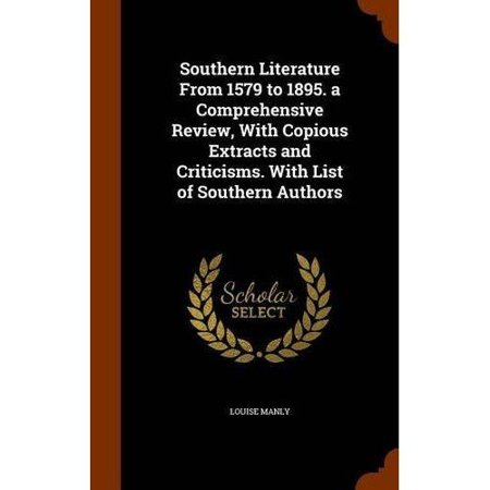 Southern Literature from 1579 to 1895. a Comprehensive Review, with Copious Extracts and Criticisms. with List of Southern Authors - image 1 of 1