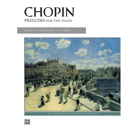 Alfred Masterwork Edition: Chopin -- Preludes (Other) Chopin Prelude Sheet Music