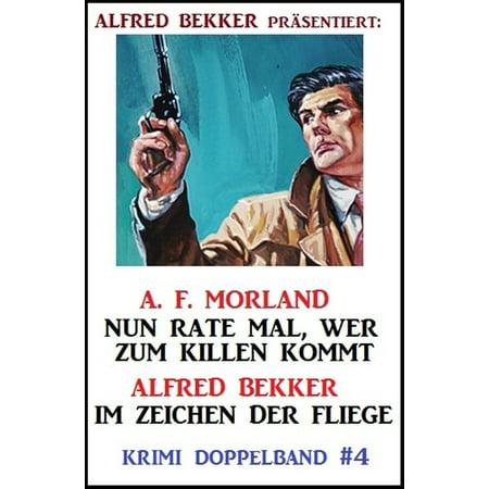 Krimi Doppelband #4: Nun rate mal, wer zum Killen kommt/ Im Zeichen der Fliege - eBook ()