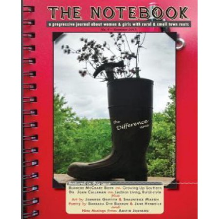 The Notebook: A Progressive Journal for Women and Girls with Rural and Small Town Roots - No. 4 - Difference