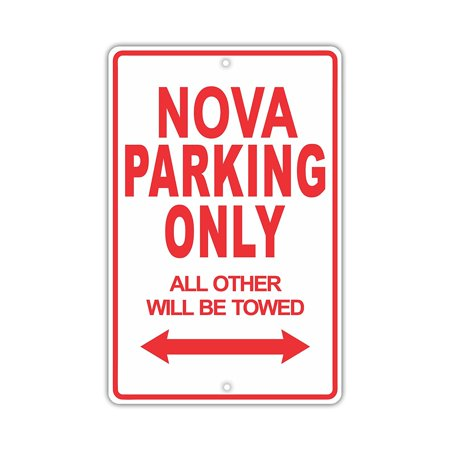 Nova Parking Lamp Lenses - CHEVROLET NOVA Parking Only All Others Will Be Towed Ridiculous Funny Novelty Garage Aluminum Sign 8