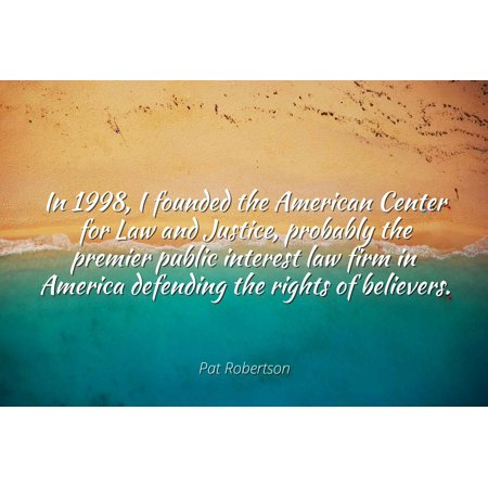 Pat Robertson Halloween (Pat Robertson - In 1998, I founded the American Center for Law and Justice, probably the premier public interest law firm in America defending the rights - Famous Quotes Laminated)