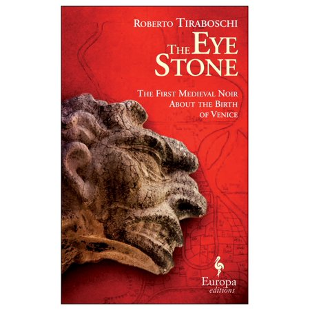 The Eye Stone : The First Medieval Noir about the Birth of