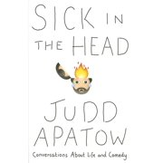 Sick in the Head: Conversations about Life and Comedy (Hardcover)