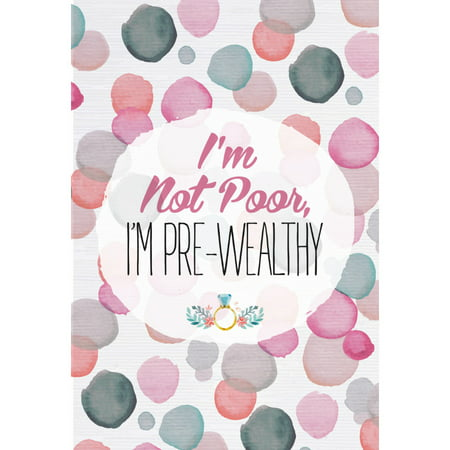 I?m Not Poor I?m Pre Wealthy Quote Watercolor Paint Polka Dot Canvas Design Background Motivational Inspirational (3f Watercolor)