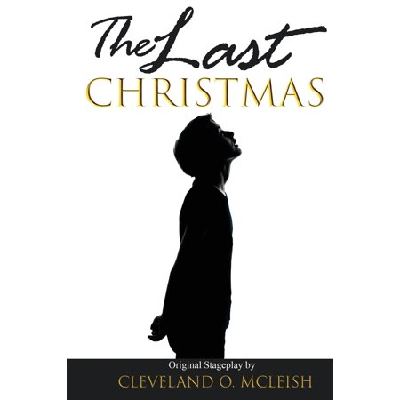 The Last Christmas : The Original Stageplay ()