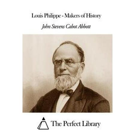 Louis Philippe - Makers of History - eBook - Louis Stevens Halloween