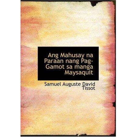 Ang Mahusay Na Paraan Nang Pag Gamot Sa Manga Maysaquit