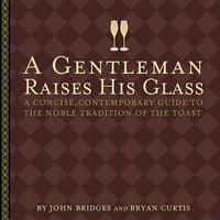 A Gentleman Raises His Glass - eBook