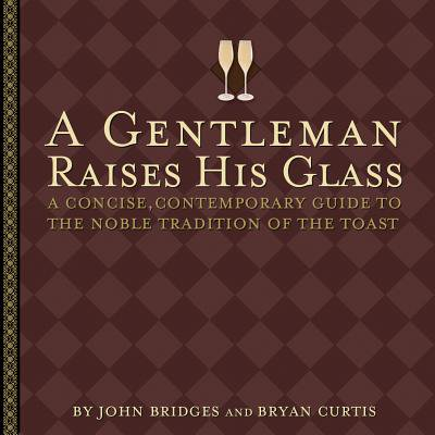 A Gentleman Raises His Glass - eBook