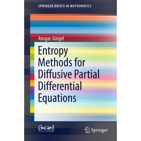 Entropy Methods for Diffusive Partial Differential Equations -