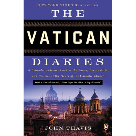 The Vatican Diaries : A Behind-the-Scenes Look at the Power, Personalities, and Politics at the Heart of the Catholic (The Power Look At Home Decorating For Men)