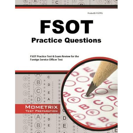 Fsot Practice Questions : Fsot Practice Tests & Exam Review for the Foreign Service Officer