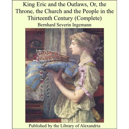 King Eric and The Outlaws, Or, The Throne, The Church and The People in The Thirteenth Century (Complete) - eBook](Eric Church Halloween)