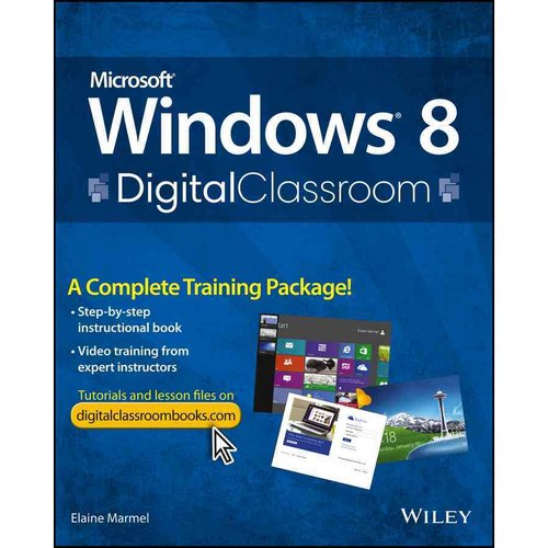 Windows 8 Digital Classroom: A Complete Training Package