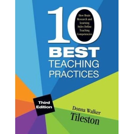 Ten Best Teaching Practices: How Brain Research and Learning Styles Define Teaching