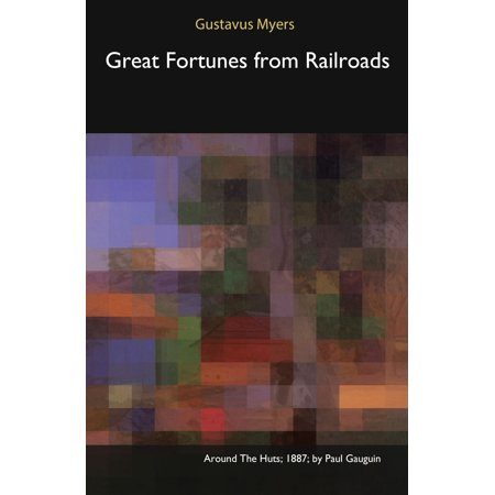 Great Fortunes from Railroads - eBook