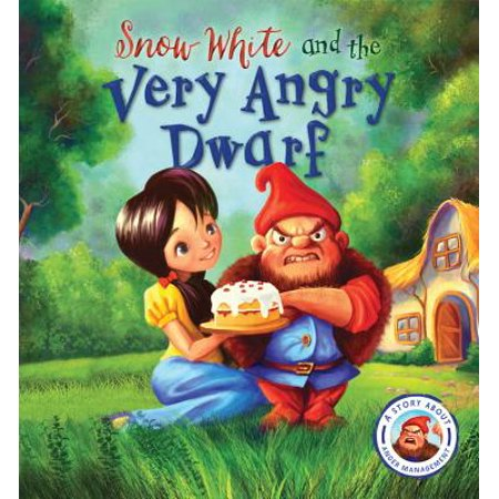 Fairytales Gone Wrong: Snow White and the Very Angry Dwarf : A Story about Anger Management - Prince Fairytale