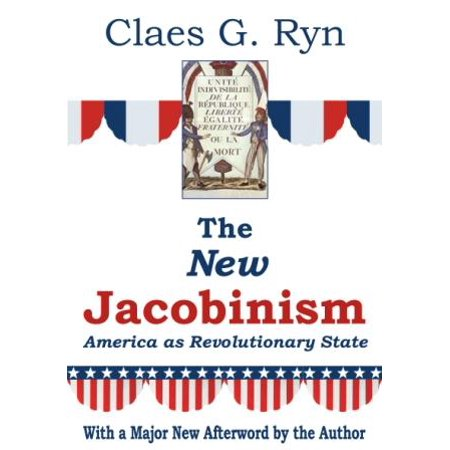 The New Jacobinism : America as Revolutionary State - Walmart.com -  Walmart.com