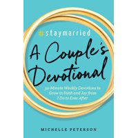 #staymarried: A Couples Devotional: 30-Minute Weekly Devotions to Grow in Faith and Joy from I Do to Ever After (Paperback)