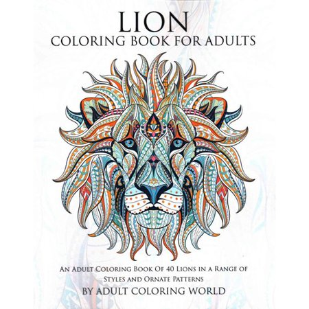 Lion Coloring Book For Adults An Adult Coloring Book Of