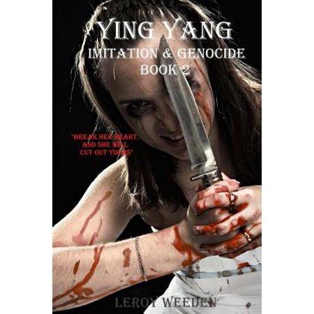 Ying Yang Book 2 Imitation & Genocide