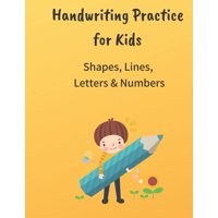 Handwriting practice for Kids Shapes, Lines, Letter and Numbers : Large Journal Notebook -- Pages contain traceable Lines and Pictures for kids, 8.5*11 inches 120 pages