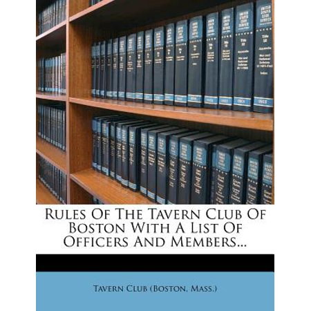 Rules of the Tavern Club of Boston with a List of Officers and - 18+ Clubs In Boston Halloween